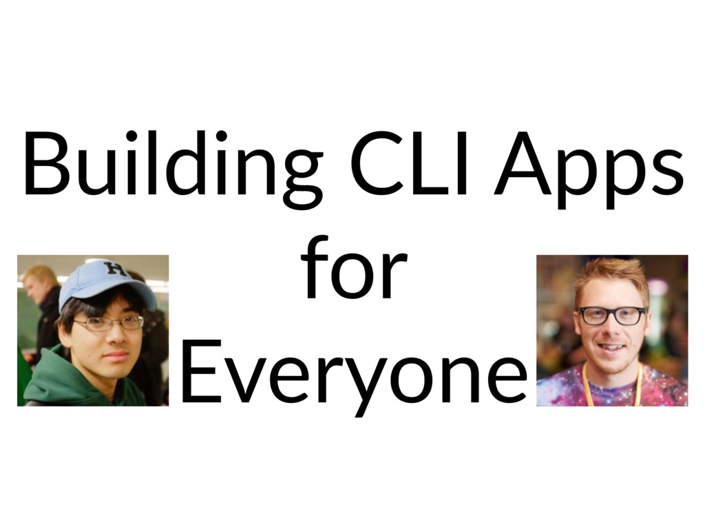 Building CLI Apps for Everyone