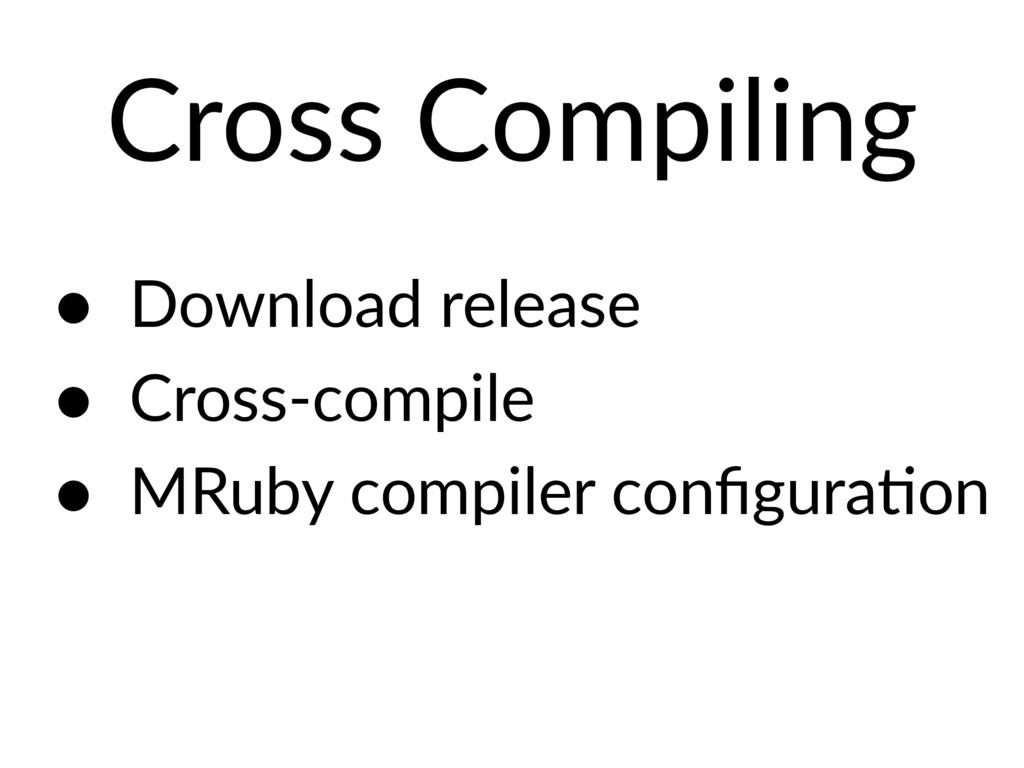 Cross Compiling • Download release • Cross-comp...