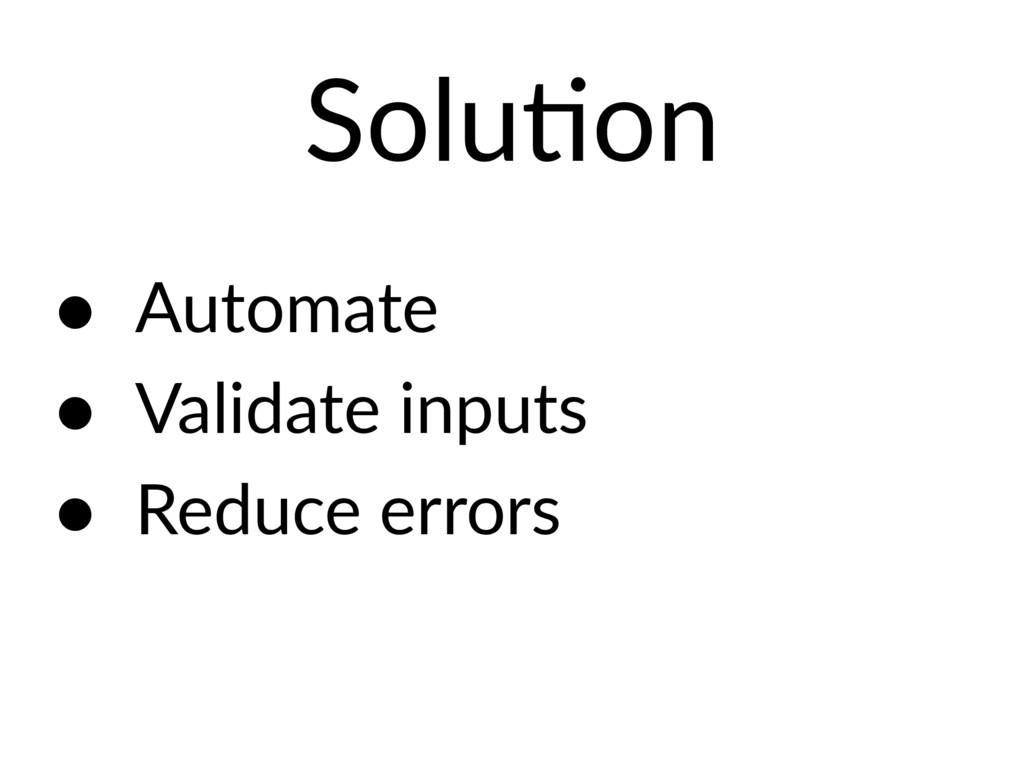 SoluEon • Automate • Validate inputs • Reduce e...