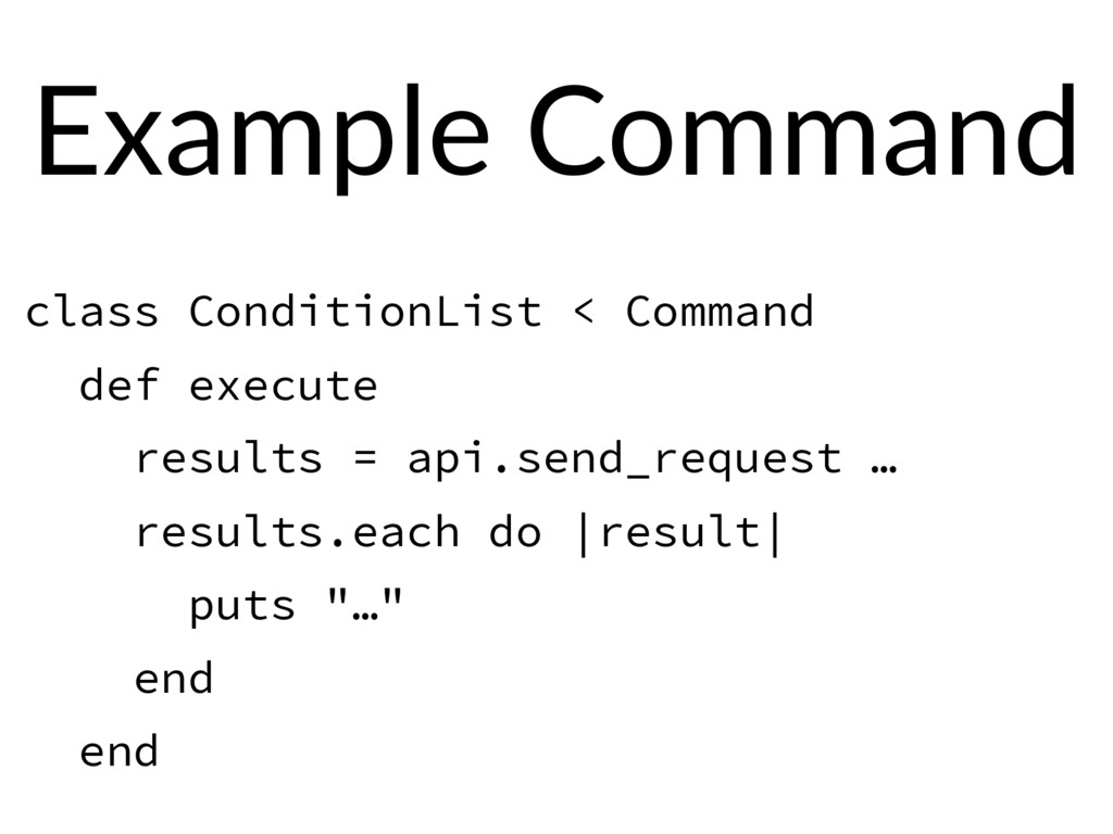 Example Command class ConditionList < Command d...
