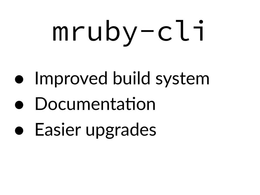 mruby-cli • Improved build system • DocumentaEo...