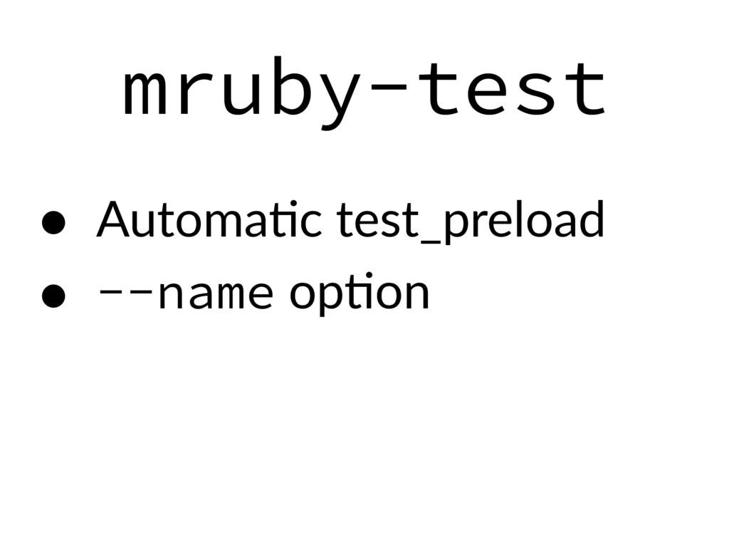 mruby-test • AutomaEc test_preload • --name opE...