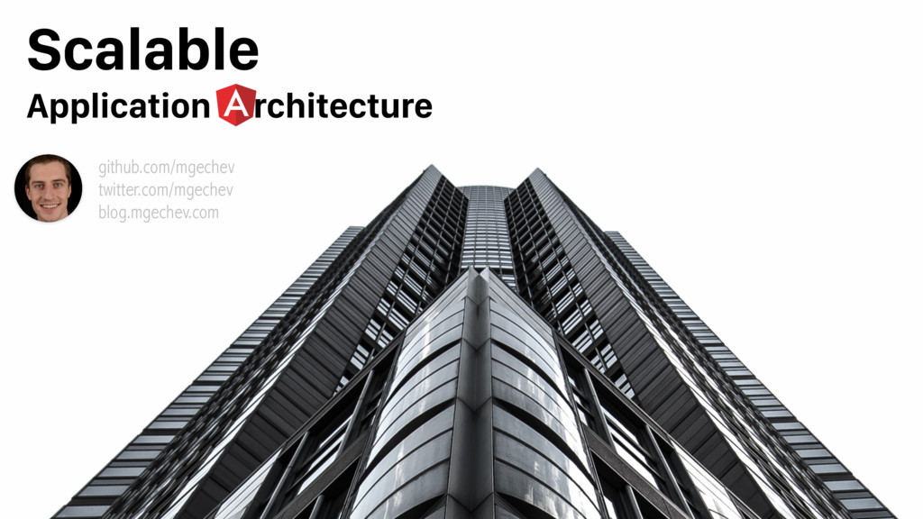 Scalable Application rchitecture github.com/mge...