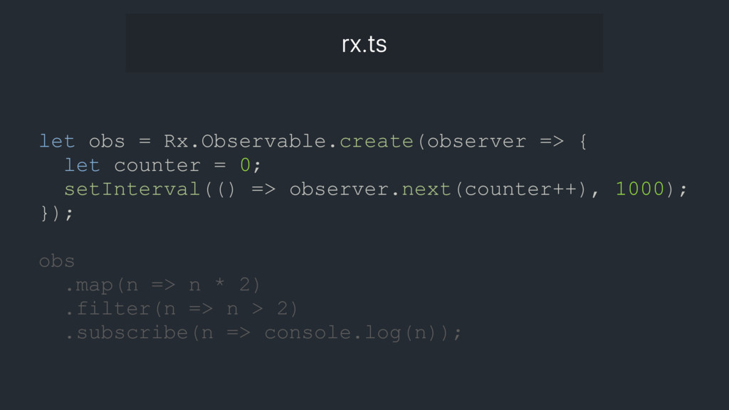 let obs = Rx.Observable.create(observer => { le...
