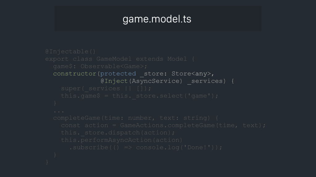 game.model.ts @Injectable() export class GameMo...