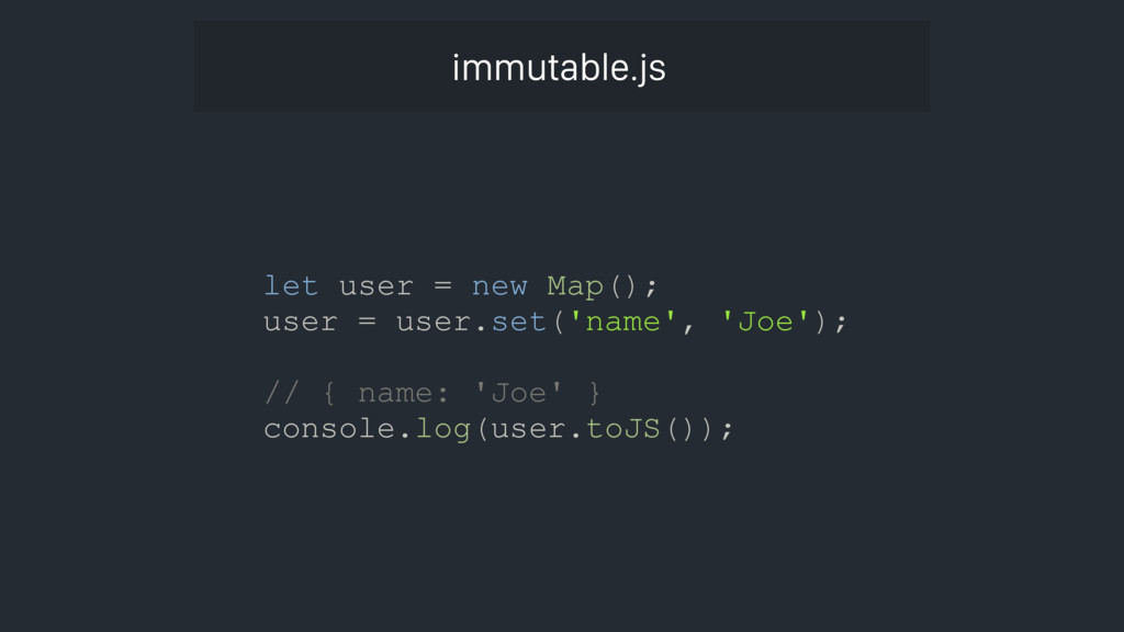 let user = new Map(); user = user.set('name', '...