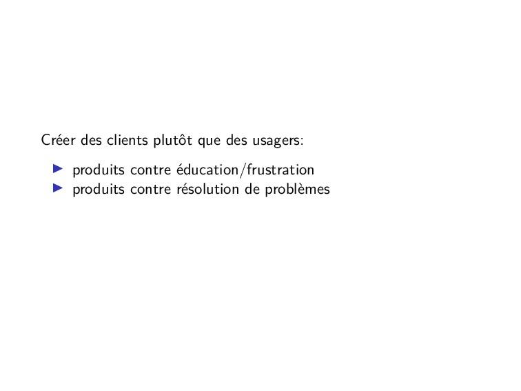 Créer des clients plutôt que des usagers: produ...