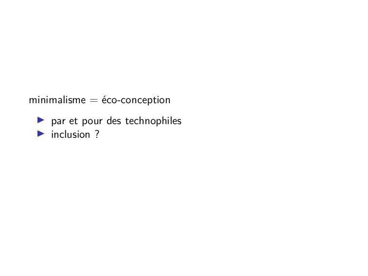 minimalisme = éco-conception par et pour des te...