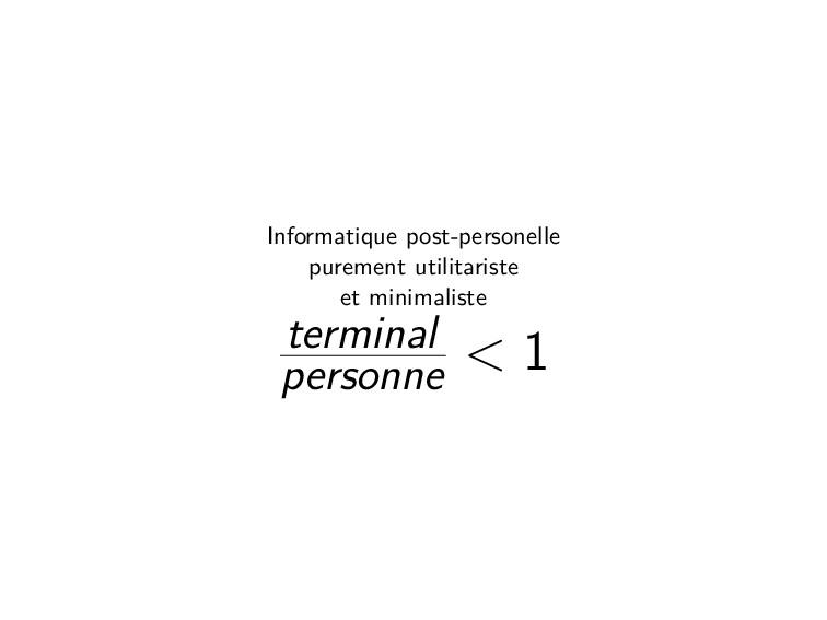 Informatique post-personelle purement utilitari...