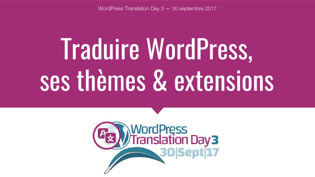 Traduire WordPress, ses thèmes & extensions Wor...