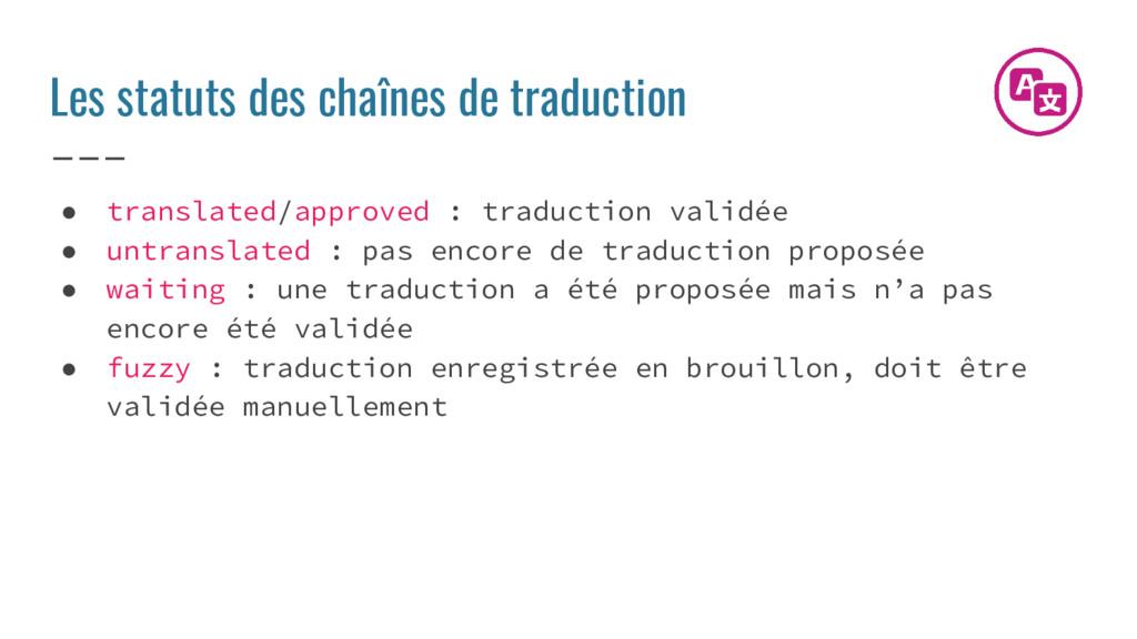 Les statuts des chaînes de traduction ● transla...