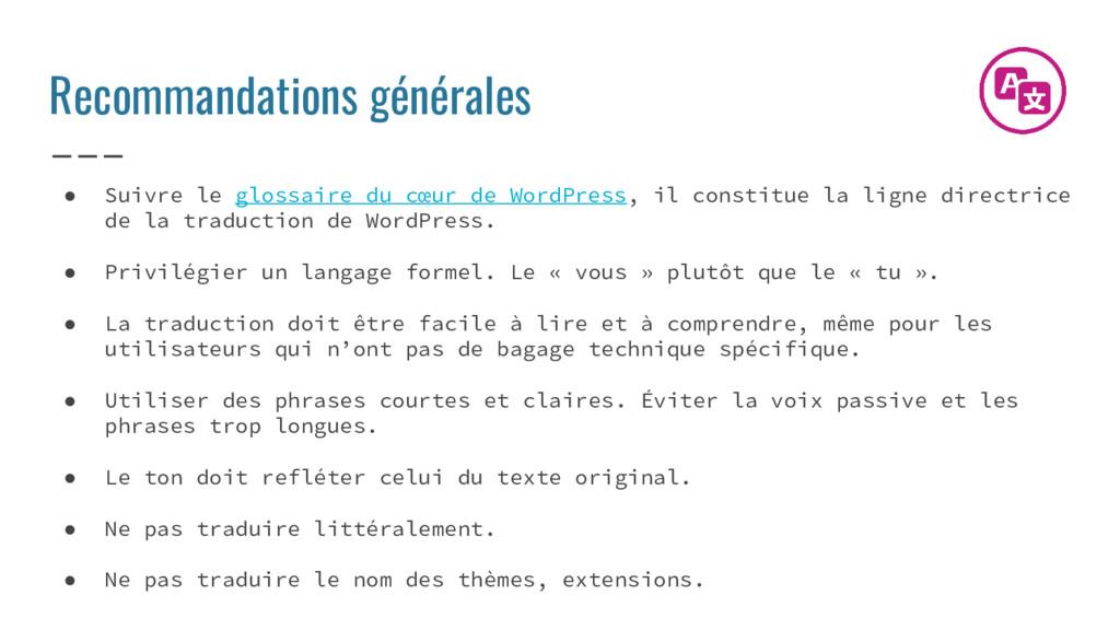 Recommandations générales ● Suivre le glossaire...