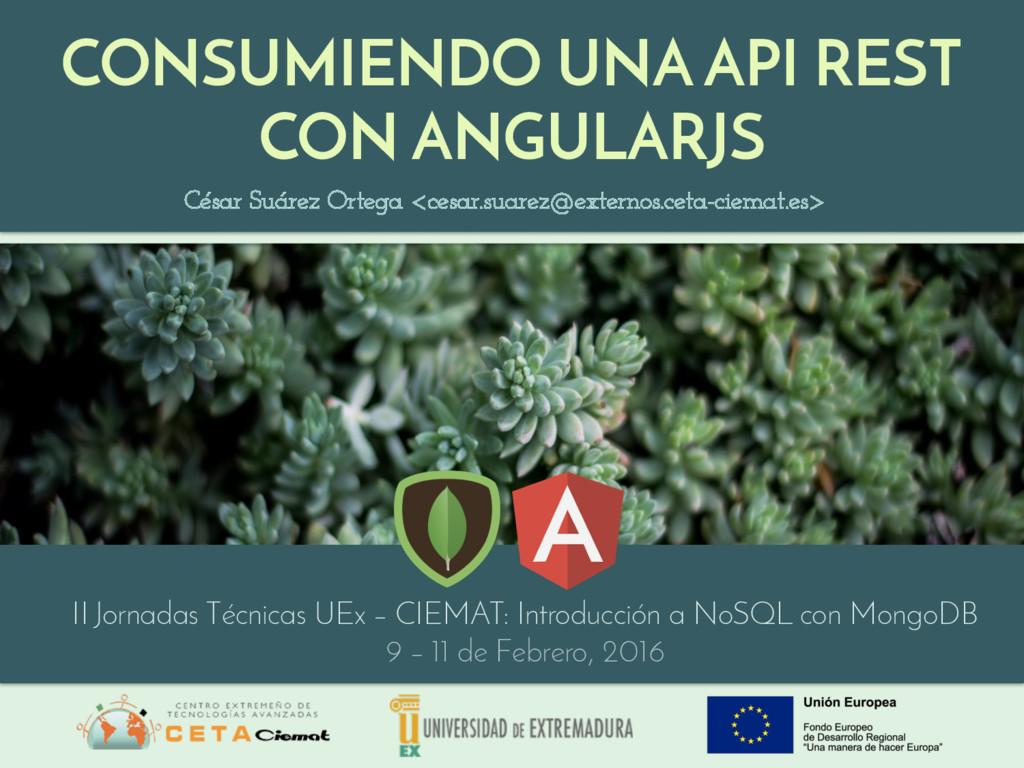 CONSUMIENDO UNA API REST CON ANGULARJS César Su...