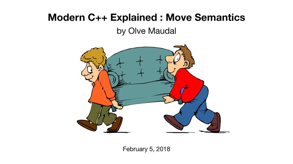 Modern C++ Explained : Move Semantics February ...