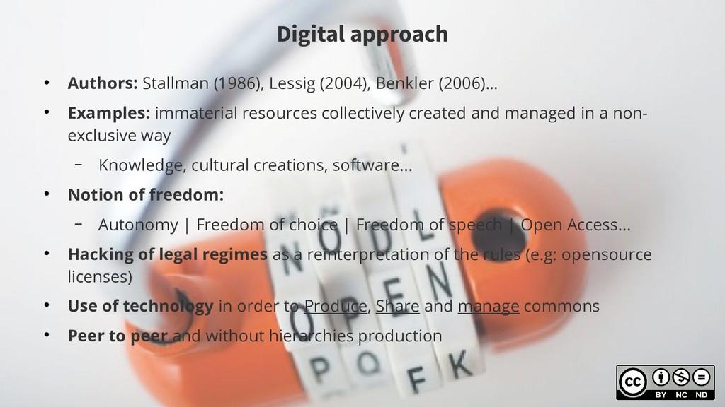 Digital approach ● Authors: Stallman (1986), Le...