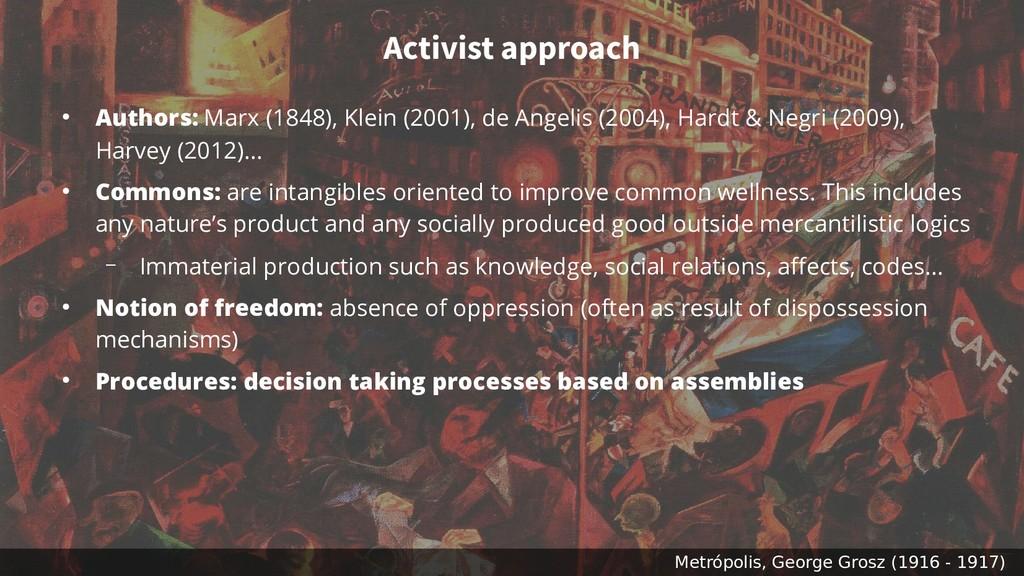 Activist approach ● Authors: Marx (1848), Klein...