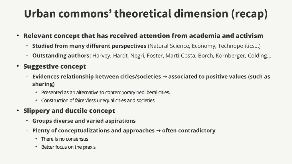 Urban commons' theoretical dimension (recap) ● ...