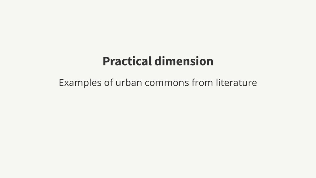 Practical dimension Examples of urban commons f...