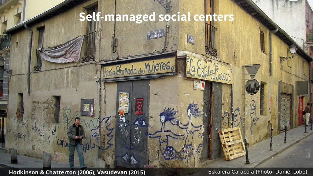 Self-managed social centers Eskalera Caracola (...