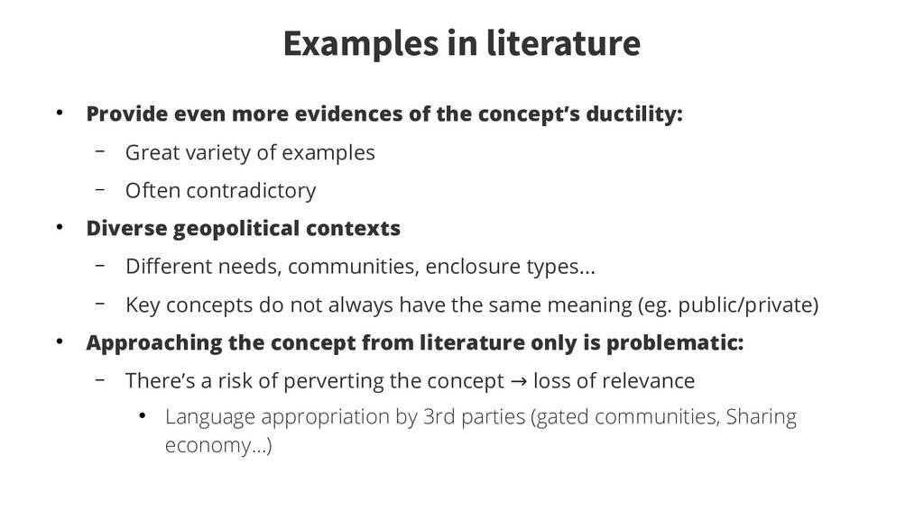 Examples in literature ● Provide even more evid...
