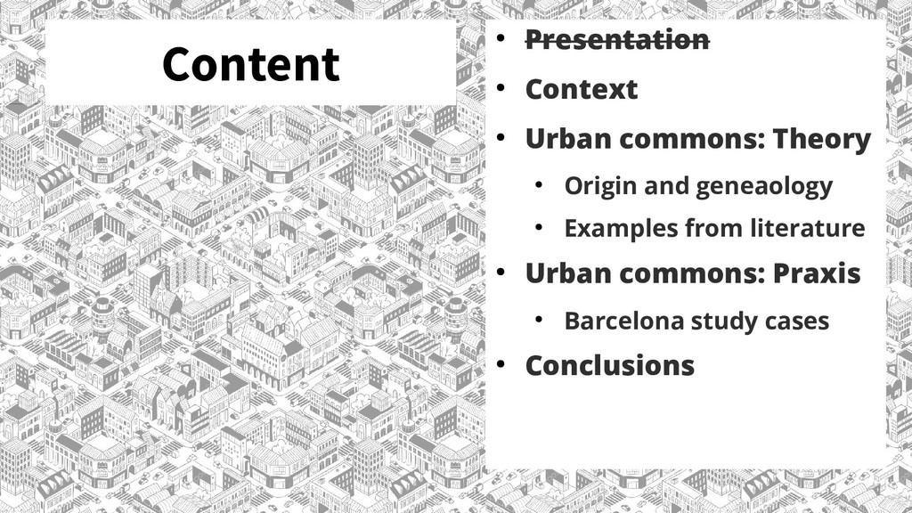 Content ● Presentation ● Context ● Urban common...