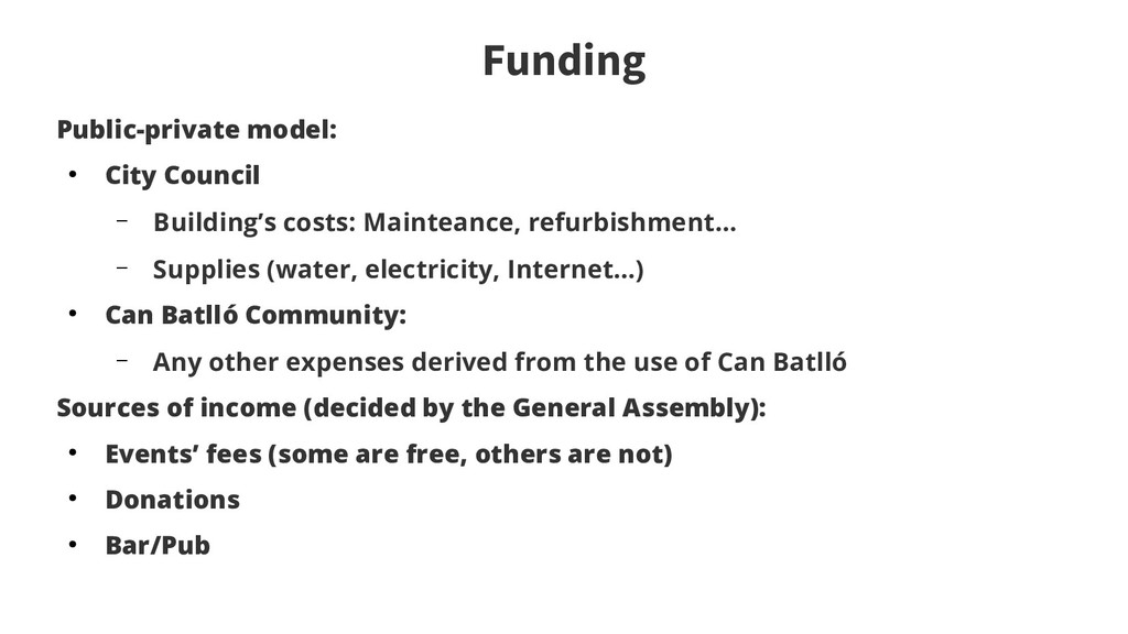 Funding Public-private model: ● City Council – ...