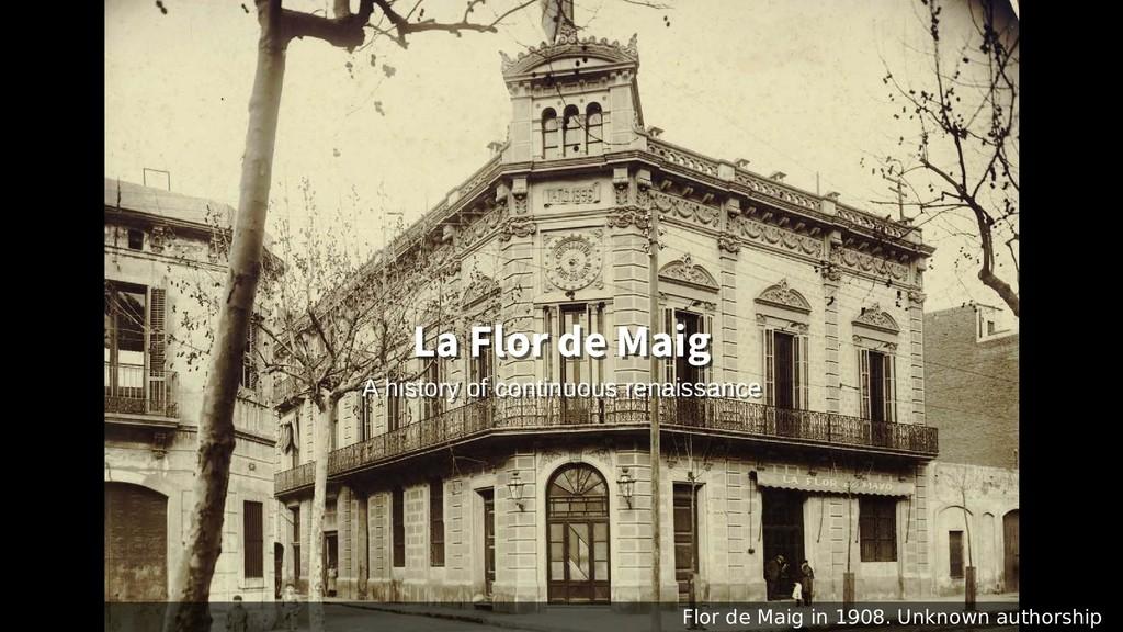 Flor de Maig in 1908. Unknown authorship A hist...
