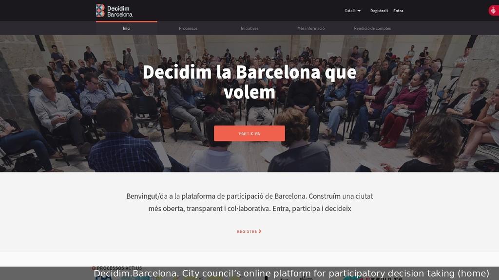Decidim.Barcelona. City council's online platfo...