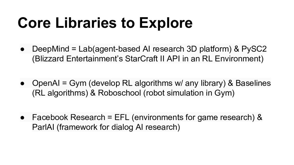 @nyghtowl Core Libraries to Explore ● DeepMind ...