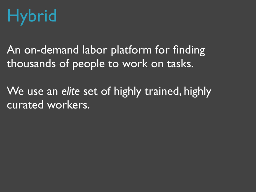 An on-demand labor platform for finding thousand...