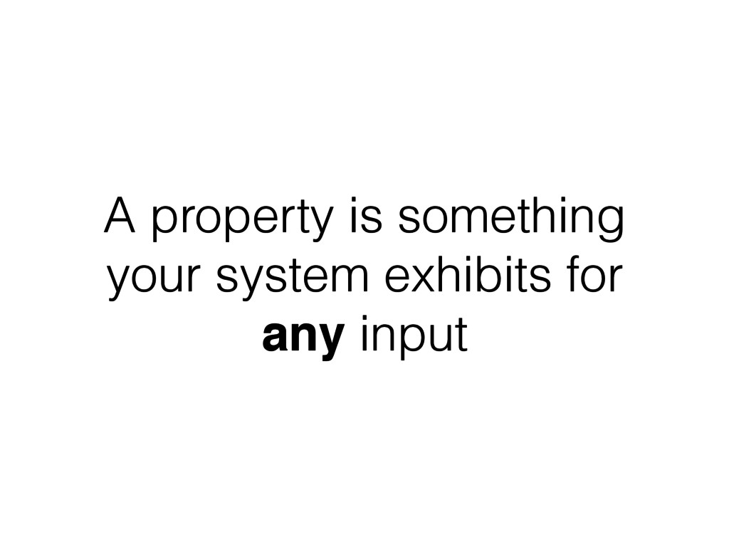 A property is something your system exhibits fo...