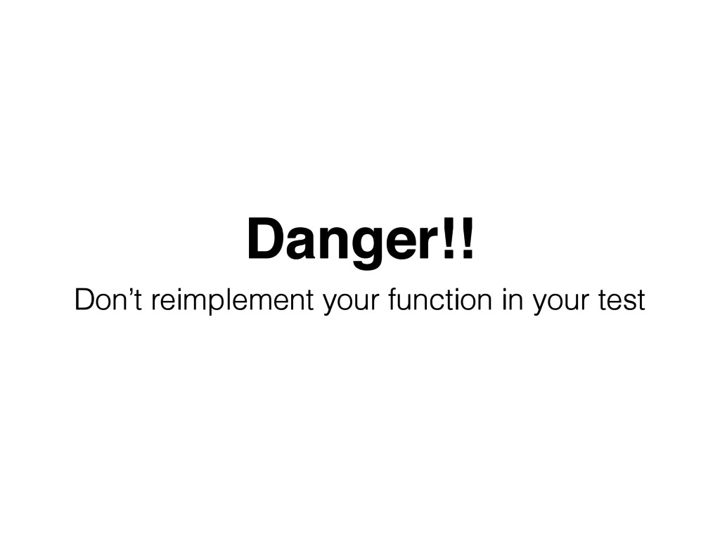 Danger!! Don't reimplement your function in you...
