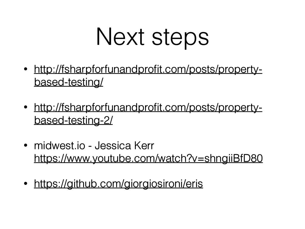 Next steps • http://fsharpforfunandprofit.com/po...