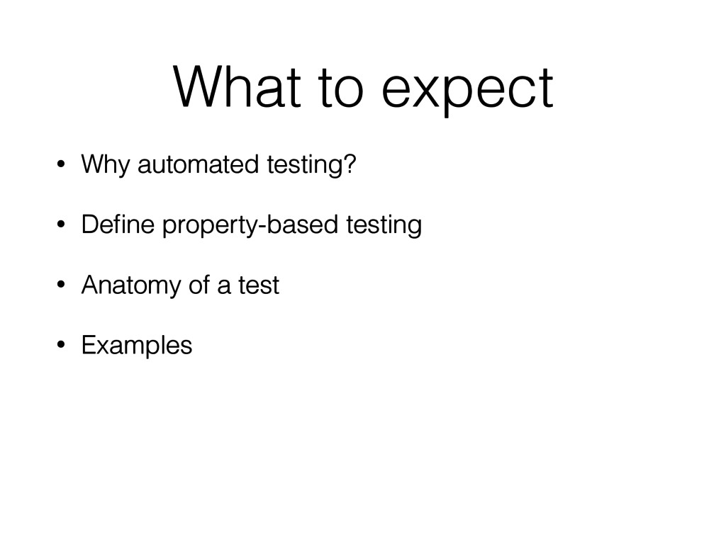 What to expect • Why automated testing? • Define...