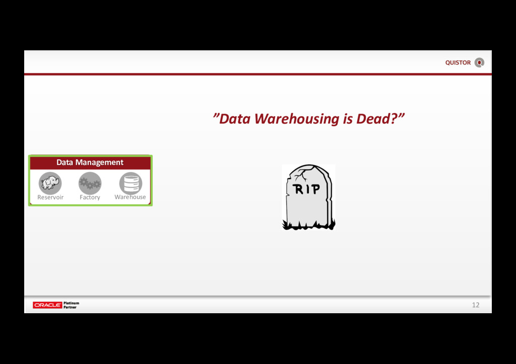 "12 ""Data Warehousing is Dead?"" Data Management ..."