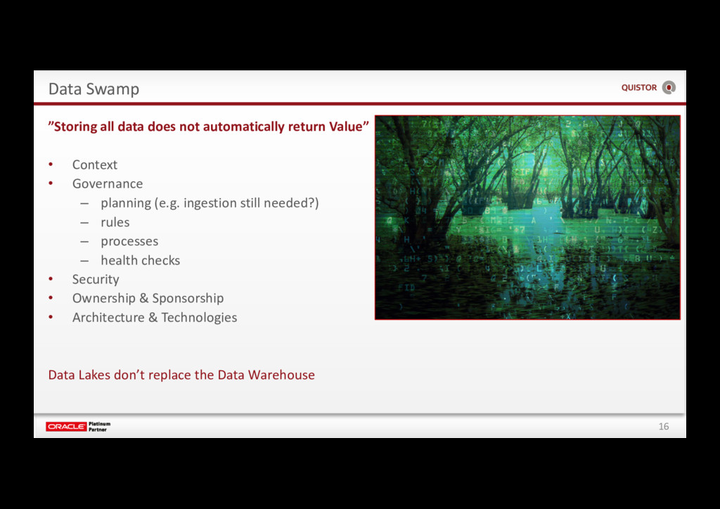 """16 Data Swamp """"Storing all data does not automa..."""