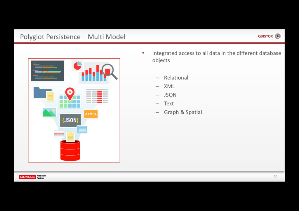 31 Polyglot Persistence – Multi Model • Integra...