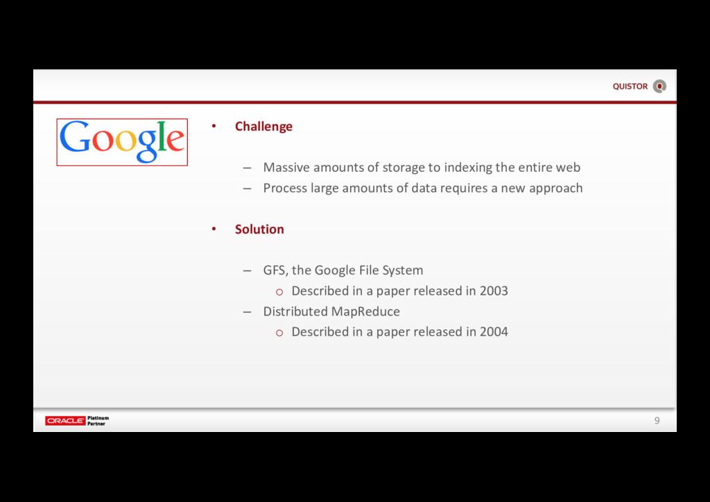 9 • Challenge – Massive amounts of storage to i...