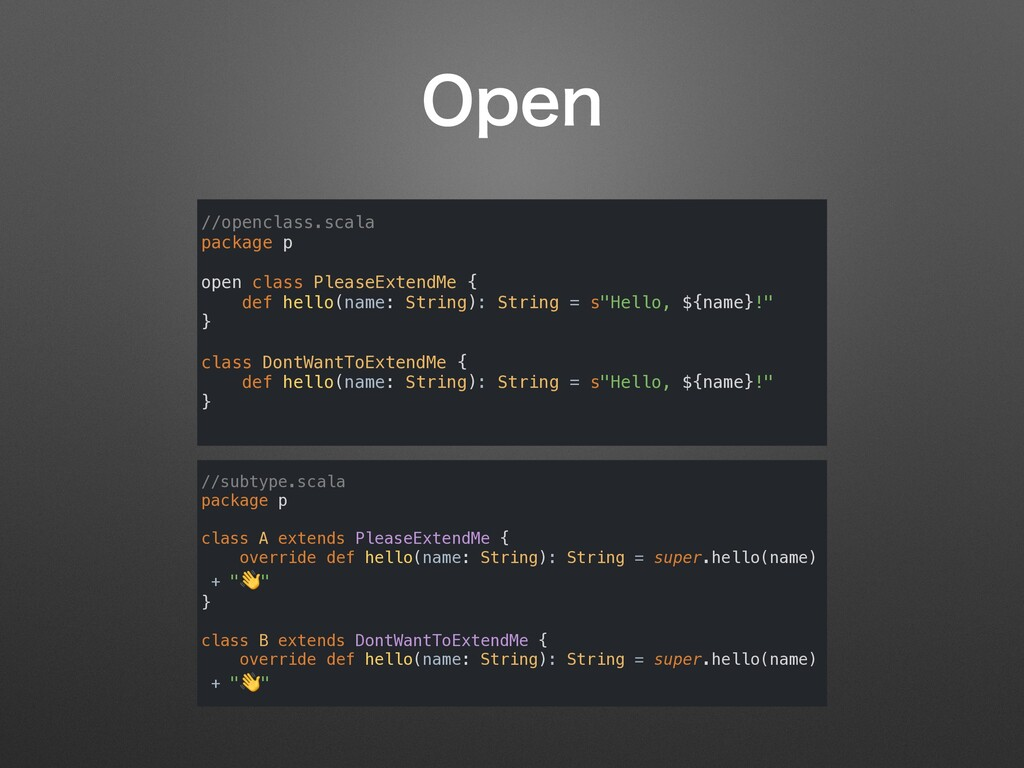 0QFO //openclass.scala package p open class Ple...