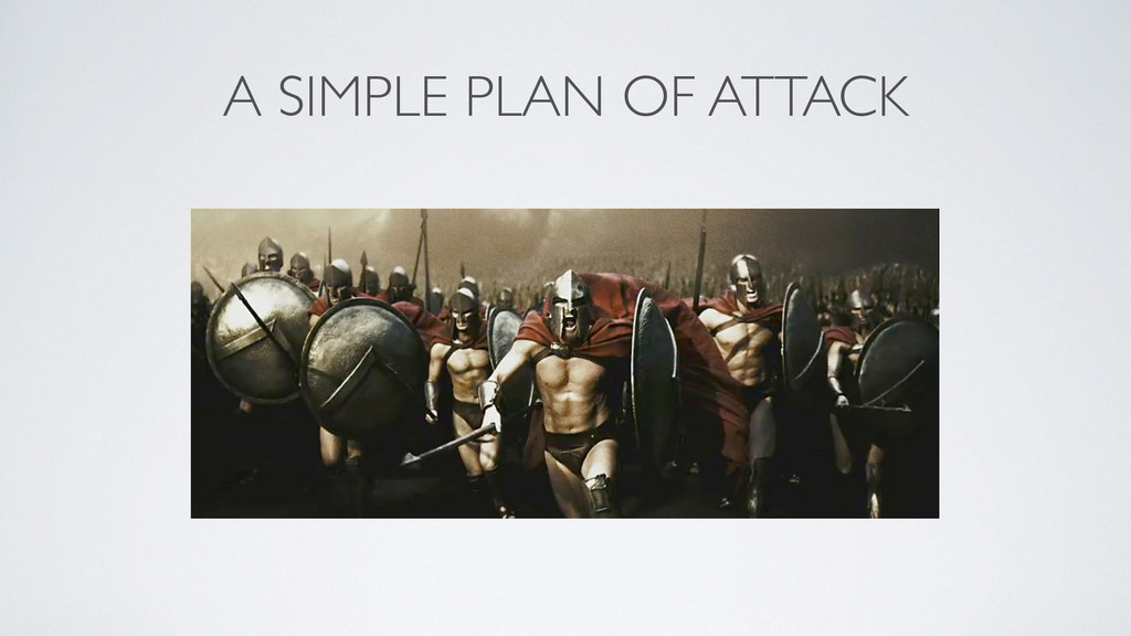A SIMPLE PLAN OF ATTACK
