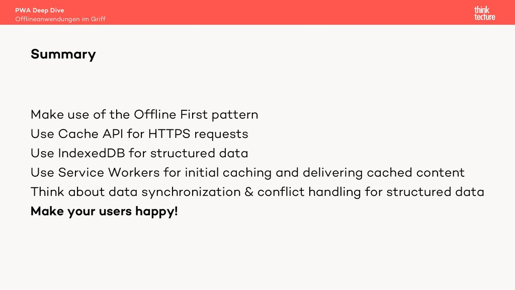 Make use of the Offline First pattern Use Cache...