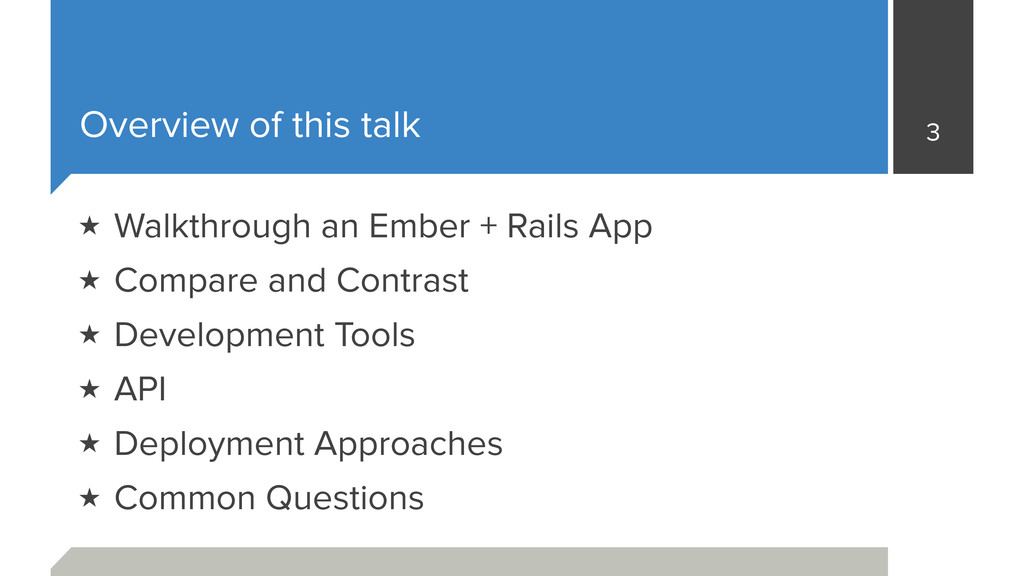 Overview of this talk ★ Walkthrough an Ember + ...