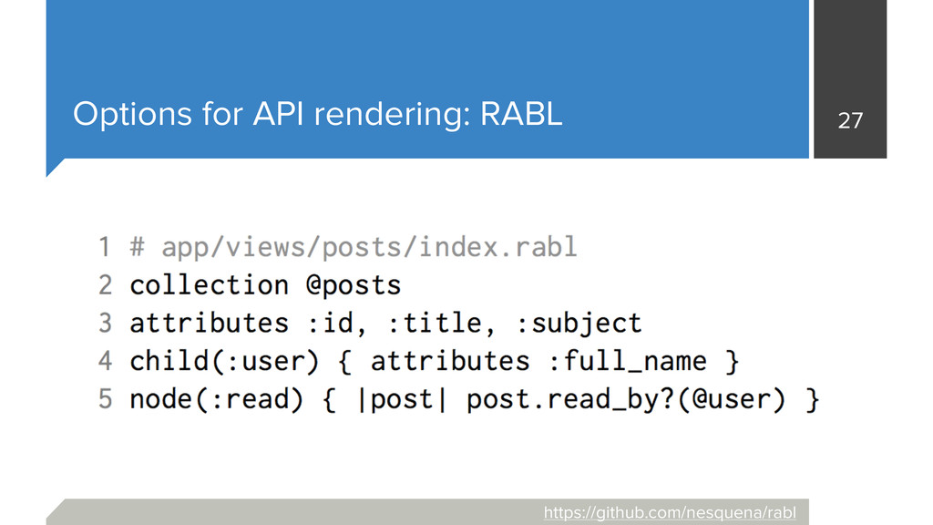 Options for API rendering: RABL 27 https://gith...