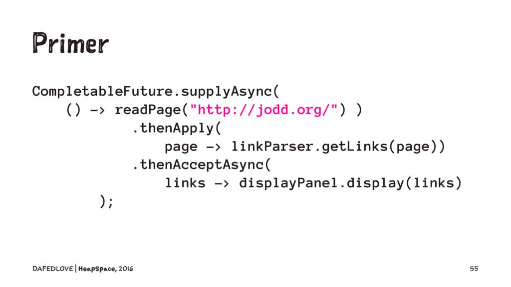 Primer CompletableFuture.supplyAsync( () -> rea...
