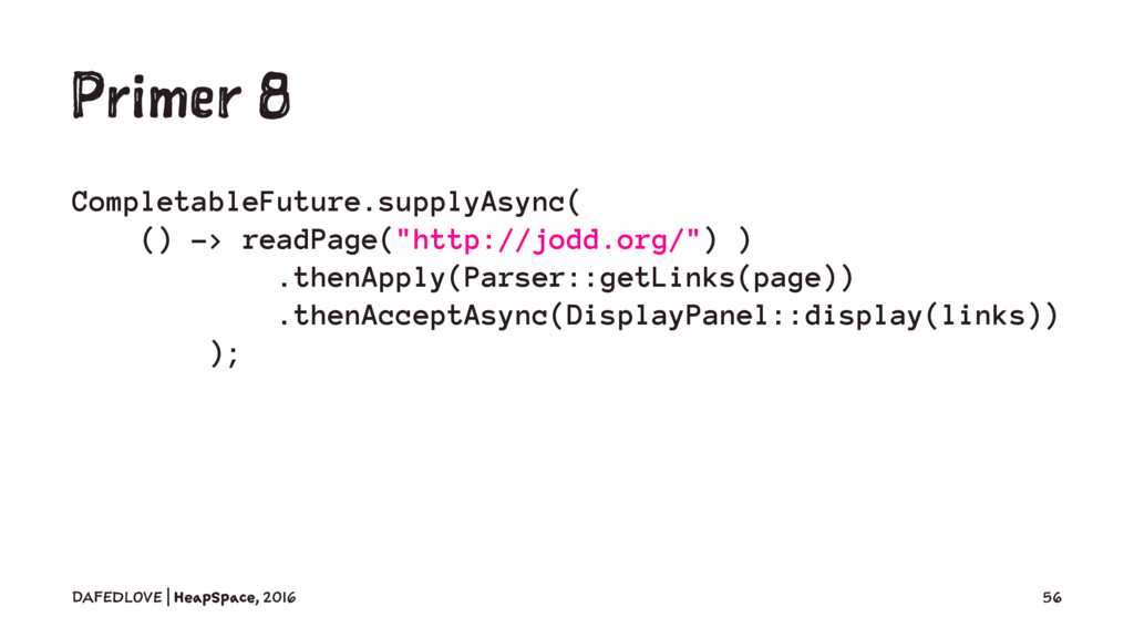 Primer 8 CompletableFuture.supplyAsync( () -> r...