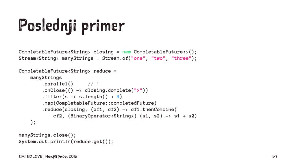 Poslednji primer CompletableFuture<String> clos...
