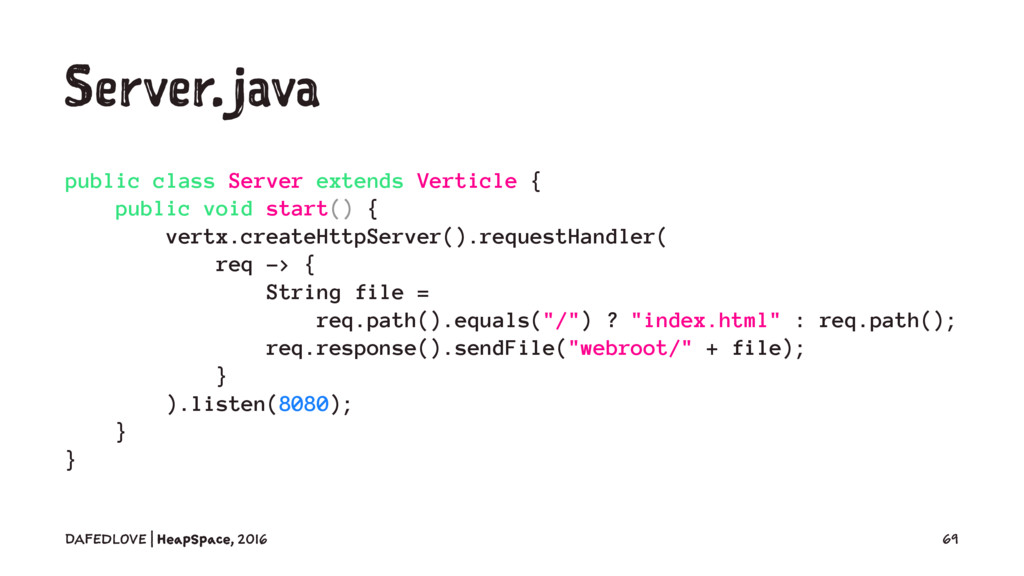 Server.java public class Server extends Verticl...