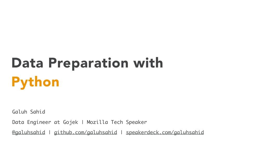 Data Preparation with Python Galuh Sahid @galuh...