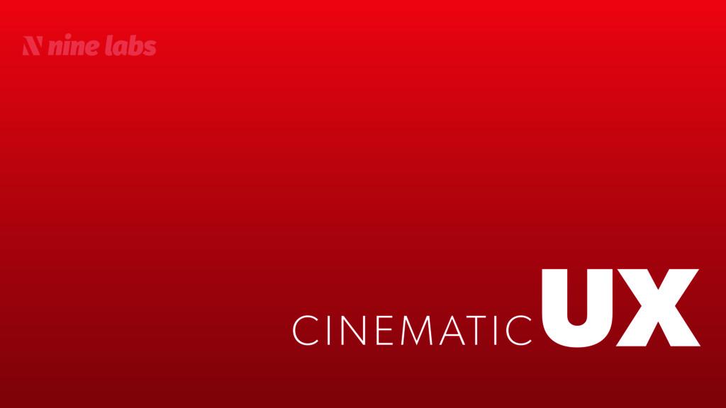 UX CINEMATIC