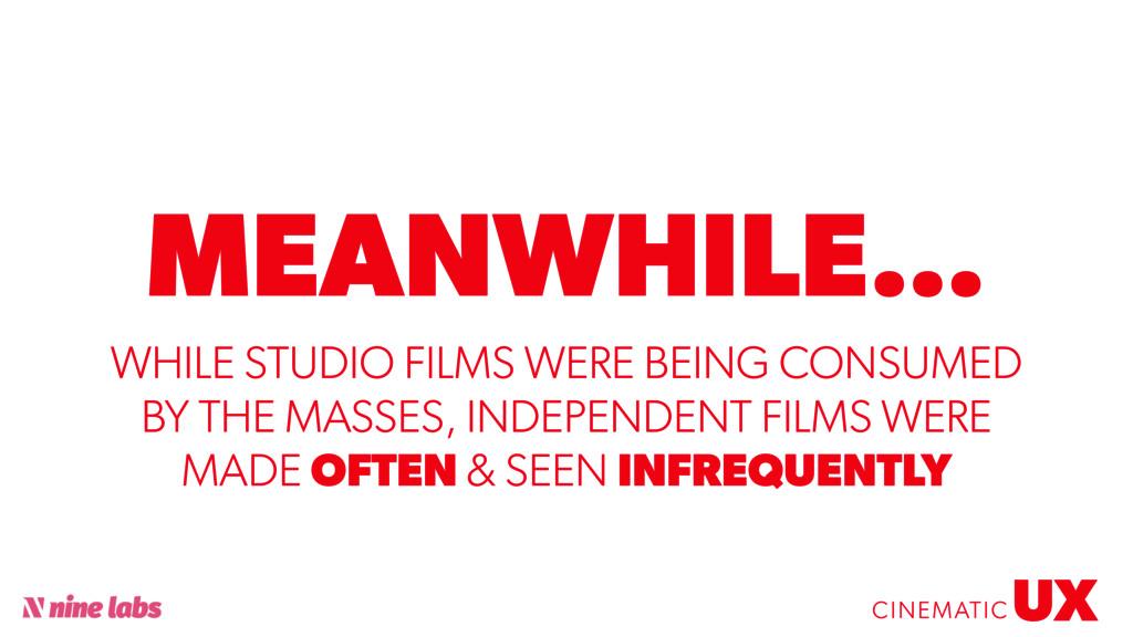 @sbradweaver MEANWHILE… UX CINEMATIC WHILE STUD...